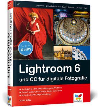 Scott Kelby Lightroom 6 Und Cc Für Digitale Fotografie Portofrei