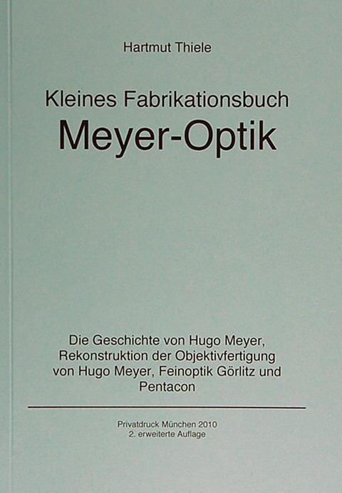 0c2465b2c83e Meyer-Optik  Kleines Fabrikationsbuch Meyer-Optik. Die Geschichte von Hugo  Meyer